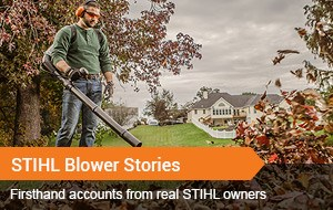STIHL Blower Stories